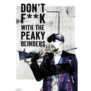 Poster Peaky Blinders - Don't F**k With, (61 x 91.5 cm)