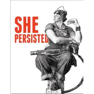 Metal sign Rosie - She Persisted, (31 x 42 cm)