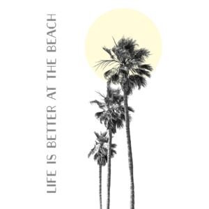 Life is better at the beach | palm trees, (85 x 128 cm)